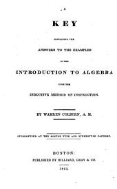A Key Containing the Answers to the Examples in the Introduction to Algebra Upon the Inductive Method of Instruction