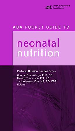ADA Pocket Guide to Neonatal Nutrition PDF