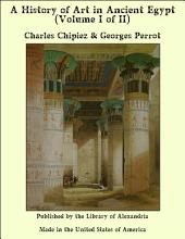 A History of Art in Ancient Egypt (Volume I of II)