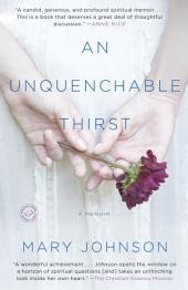 An Unquenchable Thirst: A Memoir