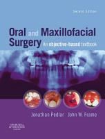 Oral and Maxillofacial Surgery E Book PDF
