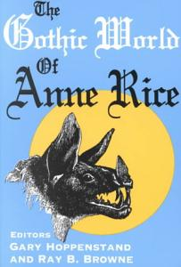 The Gothic World of Anne Rice PDF