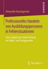 Professionelles Handeln von Ausbildungspersonen in Fehlersituationen: Eine empirische Untersuchung im Hotel- und Gastgewerbe