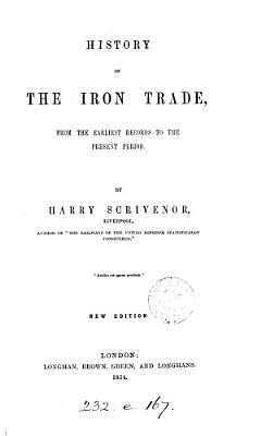 A comprehensive history of the iron trade