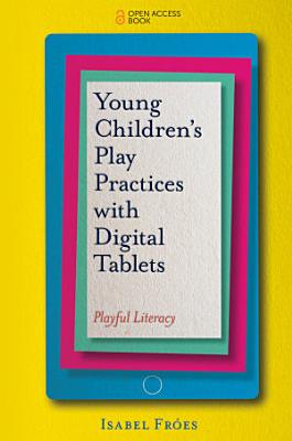 Young Children   s Play Practices with Digital Tablets