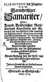 Barmherziger Samariter ...: Auch einen sehr nutzl. Unterr. vor die Hebammen : Nebst einen neuen Anhang von der Pest