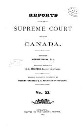 Reports of the Supreme Court of Canada: Volume 23
