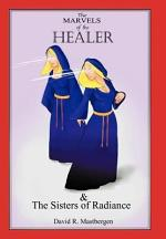 The Marvels of the Healer & the Sisters of Radiance