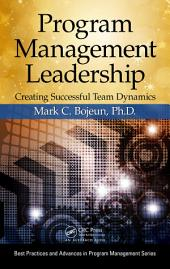 Program Management Leadership: Creating Successful Team Dynamics