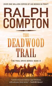The Deadwood Trail: The Trail Drive, Book 13