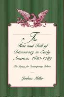 The Rise and Fall of Democracy in Early America  1630 1789 PDF