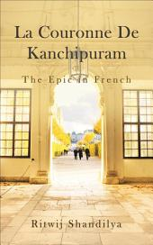 La Couronne De Kanchipuram: The Epic in French
