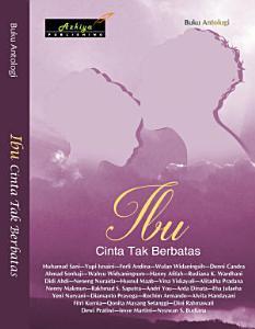 https://play.google.com/store/books/details/Arda_Dinata_dkk_IBU_CINTA_YANG_TAK_BERBATAS?id=JYxeDwAAQBAJ