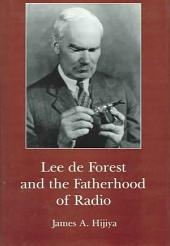 Lee de Forest and the Fatherhood of Radio