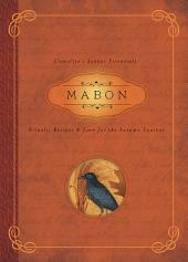 Mabon: Rituals, Recipes & Lore for the Autumn Equinox