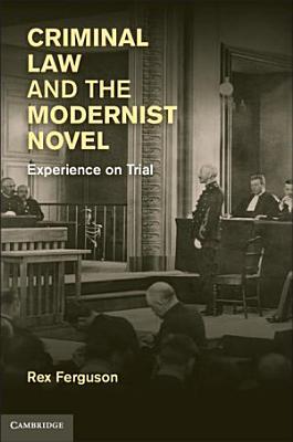 Criminal Law and the Modernist Novel