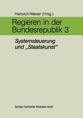 """Regieren in der Bundesrepublik III: Systemsteuerung und """"Staatskunst"""""""