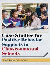 Case Studies for Positive Behavior Supports in Classrooms and Schools PDF