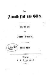 Der Armuth Leid und Glück: Roman, Band 1