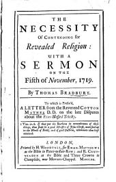 The Necessity of Contending for Revealed Religion: With a Sermon on the Fifth of November, 1719. By Thomas Bradbury. To which is Prefix'd, a Letter from the Reverend Cotton Mather D.D. on the Late Disputes about the Ever-blessed Trinity
