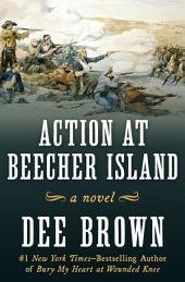 Action at Beecher Island: A Novel