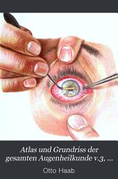 Atlas und Grundriss der gesamten Augenheilkunde: Band 3
