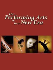 The Performing Arts in a New Era