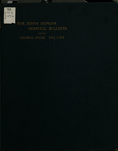 Johns Hopkins Hospital Bulletin: Volumes 1-16