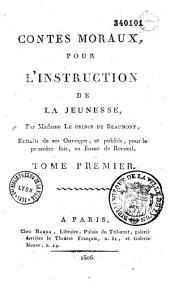 Contes moraux pour l'instruction de la Jeunesse: Extraits de ses Ouvrages, et publiés, pour la première fois, en forme de Recueil