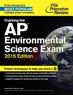 Cracking the AP Environmental Science Exam  2015 Edition Book