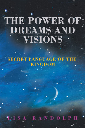 The Power of Dreams and Visions