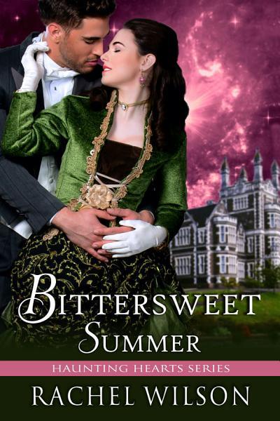 Bittersweet Summer (Haunting Hearts Series, Book 3)