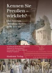 """Kennen Sie Preußen - wirklich?: Das Zentrum """"Preußen-Berlin"""" stellt sich vor"""