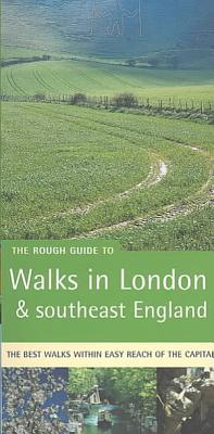 The Rough Guide to Walks in London and Southeast England PDF