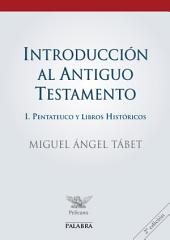 Introducción al Antiguo Testamento I: Pentateuco y libros históricos