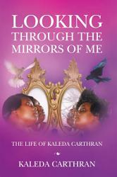 Looking Through The Mirrors Of Me Book PDF