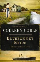 Bluebonnet Bride: A Butterfly Palace Short Story
