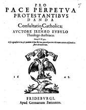 Pro pace perpetua protestantibus danda: consultatio catholica