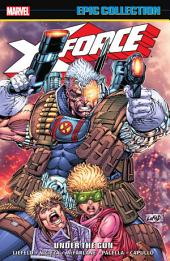 X-Force Epic Collection: Under The Gun, Volume 1