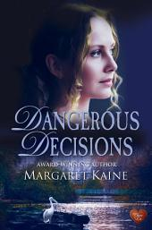 Dangerous Decisions (Choc Lit)