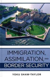 Immigration  Assimilation  and Border Security PDF