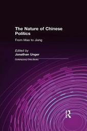 The Nature of Chinese Politics: From Mao to Jiang: From Mao to Jiang