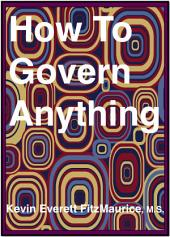 How To Govern Anything