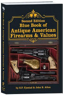 Second Edition Blue Book of Antique American Firearms   Values PDF