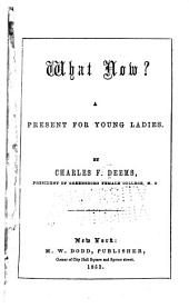 What Now?: For Young Ladies Leaving School