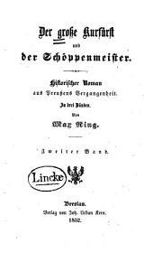 Der grosse Kurfürst und der Schöppenmeister: historischer Roman aus Preussens Vergangenheit, Band 2