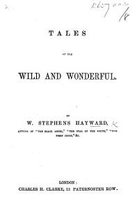 Tales of the Wild and Wonderful   By W  S  H  and other writers   PDF