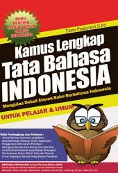 Kamus Lengkap Tata Bahasa Indonesia: Buku Penting Untuk Semua Orang Indonesia