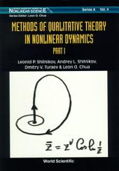 Methods of Qualitative Theory in Nonlinear Dynamics: (Part I)