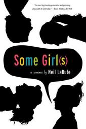 Some Girl(s): A Play